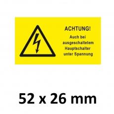 Warnschild auch bei ausgeschaltetem Schalter unter Spannung 52x26mm